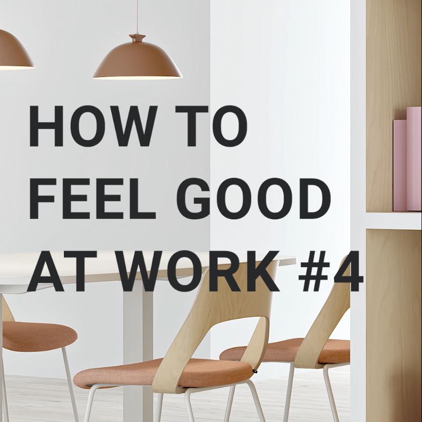 How To Feel Good At Work #4.JPG